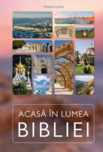 Coperta_Acasa_In_Lumea_Bibliei_2015
